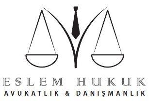 Eslem Hukuk Avukatlık  Danışmanlık